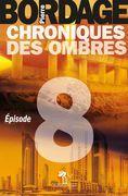 Chroniques des Ombres épisode 8
