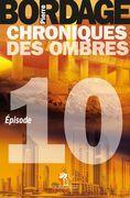 Chroniques des Ombres épisode 10
