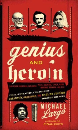 Genius and Heroin: Creativity and Reckless Abandon Through