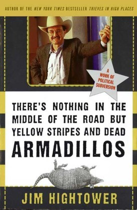 There's Nothing in the Middle of the Road but Yellow Stripes and Dead Armadillos: A Work of Political Subversion