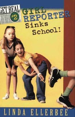 Get Real #2: Girl Reporter Sinks School!