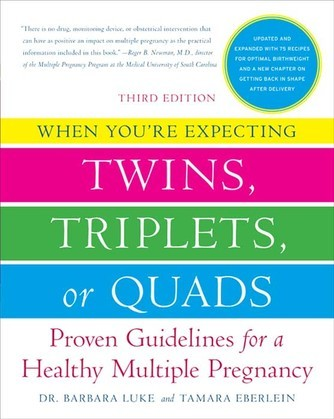 When You're Expecting Twins, Triplets, or Quads 3rd Edition: Proven Guidelines for a Healthy Multiple Pregnancy