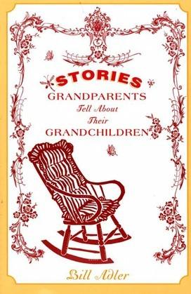 Stories Grandparents Tell About Their Grandchildren