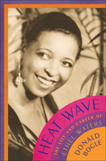 Heat Wave: The Life and Career of Ethel Waters