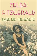 Save Me the Waltz: A Novel