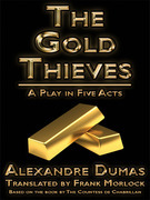 The Gold Thieves: A Play in Five Acts