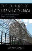 The Culture of Urban Control: Jail Overcrowding in the Crime Control Era