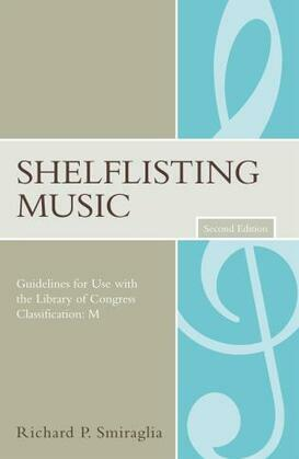 Shelflisting Music: Guidelines for Use with the Library of Congress Classification: M