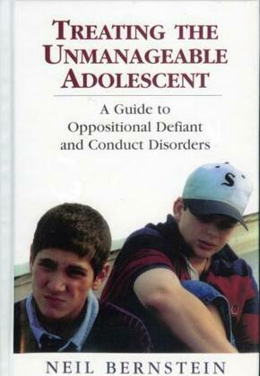 Treating the Unmanageable Adolescent: A Guide to Oppositional Defiant and Conduct Disorders