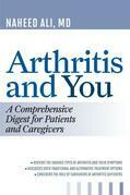 Arthritis and You: A Comprehensive Digest for Patients and Caregivers