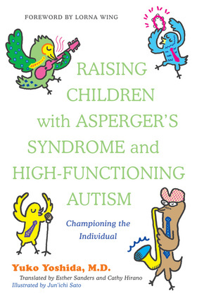 Raising Children with Asperger's Syndrome and High-functioning Autism: Championing the Individual