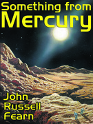 Something from Mercury: Classic Science Fiction Stories