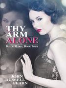 Thy Arm Alone: A Classic Crime Novel: Black Maria, Book Four
