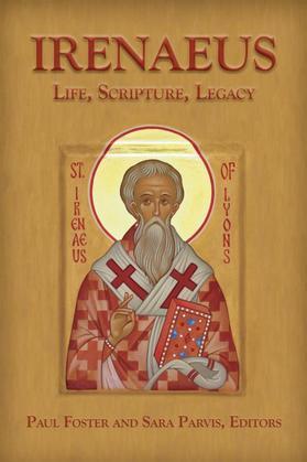 Irenaeus: Life, Scripture, and Legacy