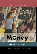 Money: Getting It, Using It, and Avoiding the Traps