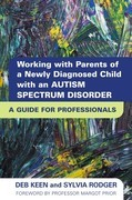 Working with Parents of a Newly Diagnosed Child with an Autism Spectrum Disorder: A Guide for Professionals