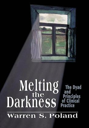 Melting the Darkness: The Dyad and Principles of Clinical Practice