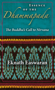 Essence of the Dhammapada: The Buddha's Call to Nirvana
