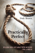 Practically Perfect: Killers Who Got Away with Murder ... for a While