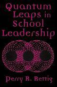 Quantum Leaps in School Leadership