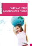 J'aide mon enfant à grandir dans le respect