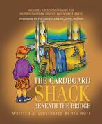 The Cardboard Shack Beneath The Bridge: Helping Children Understand Homelessness