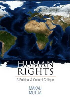 Human Rights: A Political and Cultural Critique