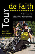 Tour de Faith: A Cyclist's Lessons for Living