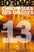 Chroniques des Ombres épisode 13