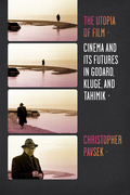The Utopia of Film: Cinema and Its Futures in Godard, Kluge, and Tahimik