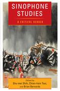 Sinophone Studies: A Critical Reader