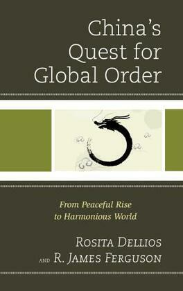 China's Quest for Global Order: From Peaceful Rise to Harmonious World