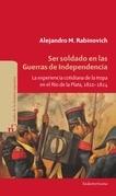 Ser soldado en las guerras de independencia