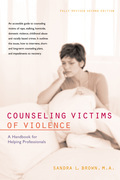 Counseling Victims of Violence: A Handbook for Helping Professionals