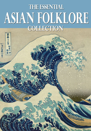 The Essential Asian Folklore Collection