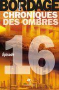 Chroniques des Ombres épisode 16