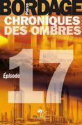 Chroniques des Ombres épisode 17
