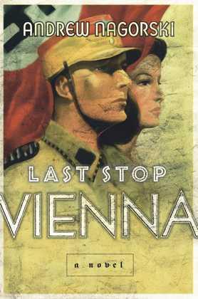 Last Stop Vienna: A Novel