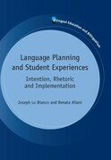 Language Planning and Student Experiences: Intention, Rhetoric and Implementation
