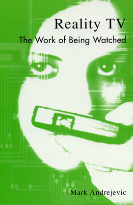 Reality TV: The Work of Being Watched