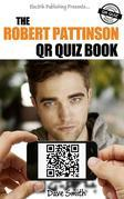 The Robert Pattinson Qr Quiz Book