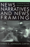 News Narratives and News Framing: Constructing Political Reality