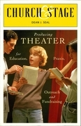 Church & Stage: Producing Theater for Education, Praxis, Outreach and Fundraising