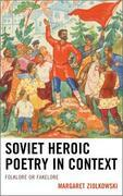 Soviet Heroic Poetry in Context