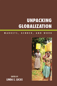 Unpacking Globalization: Markets, Gender, and Work