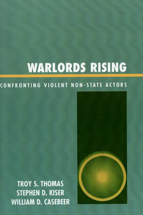 Warlords Rising: Confronting Violent Non-State Actors
