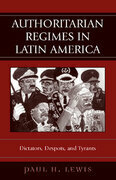 Authoritarian Regimes in Latin America: Dictators, Despots, and Tyrants