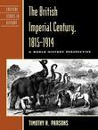 The British Imperial Century, 1815-1914: A World History Perspective