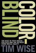 Colorblind: The Rise of Post-Racial Politics and the Retreat from Racial Equity