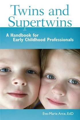Twins and Supertwins: A Handbook for Early Childhood Professionals